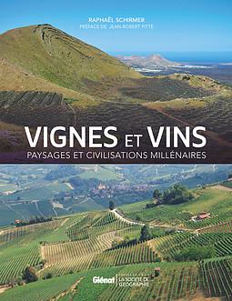 Vignes et vins. Paysages et civilisations millénaires
