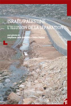 Israël/Palestine : l'illusion de la séparation
