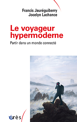 Le voyageur hypermoderne. Partir dans un monde connecté