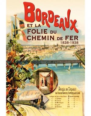 Bordeaux et la folie du chemin de fer 1838-1938
